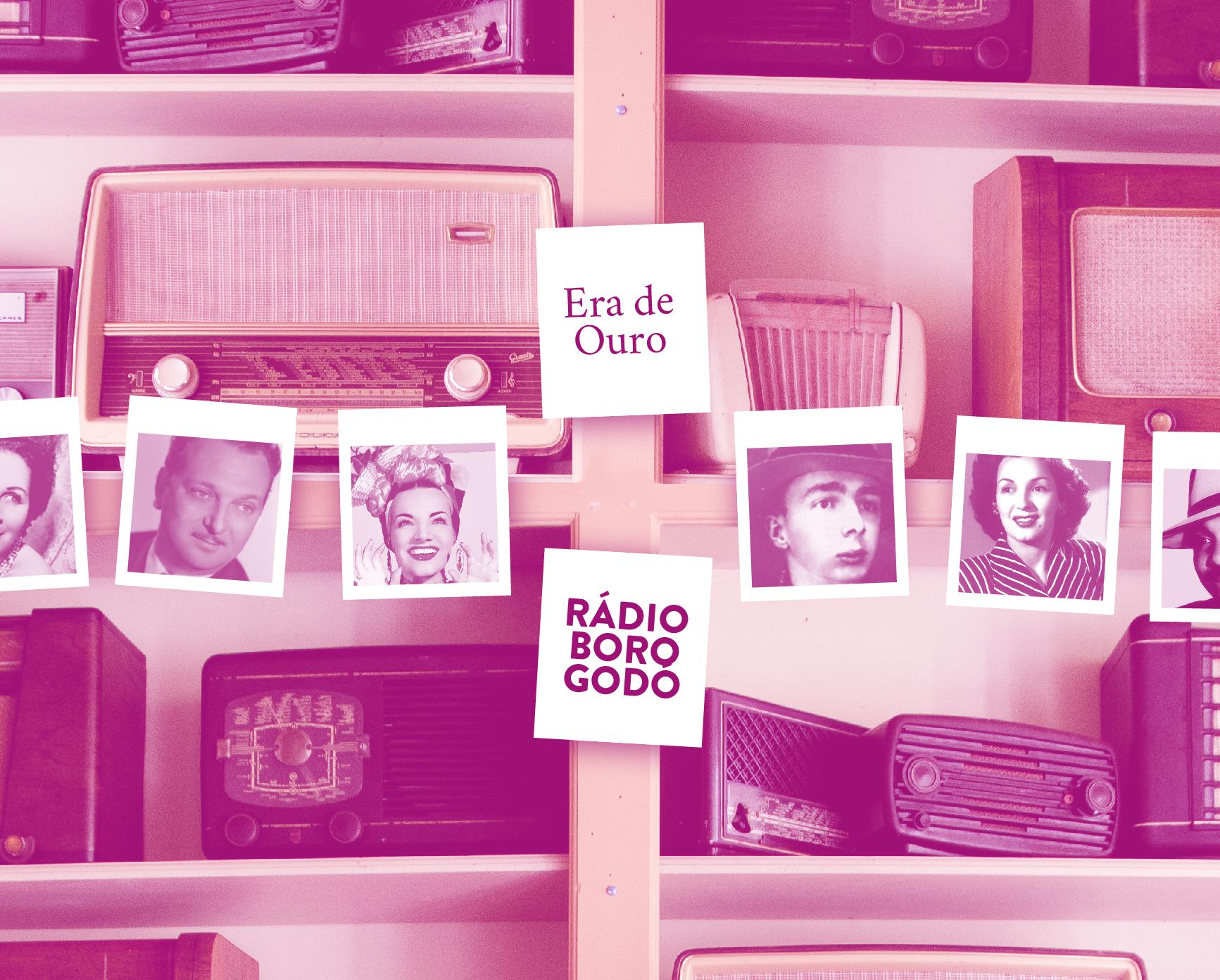 a era de ouro: rádio borogodó